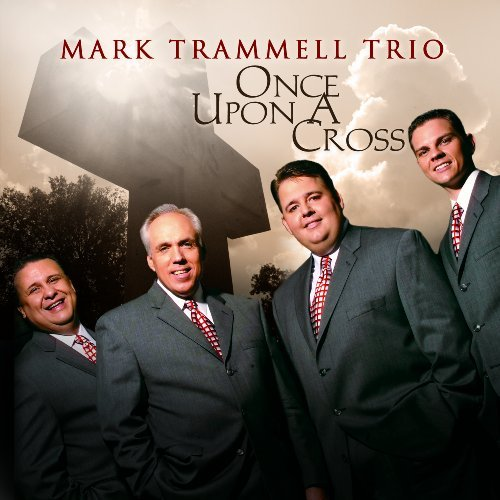 The Mark Trammell Trio Once Upon A Cross
