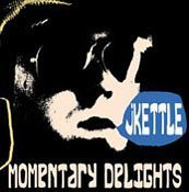 Jkettle Momentary Delights