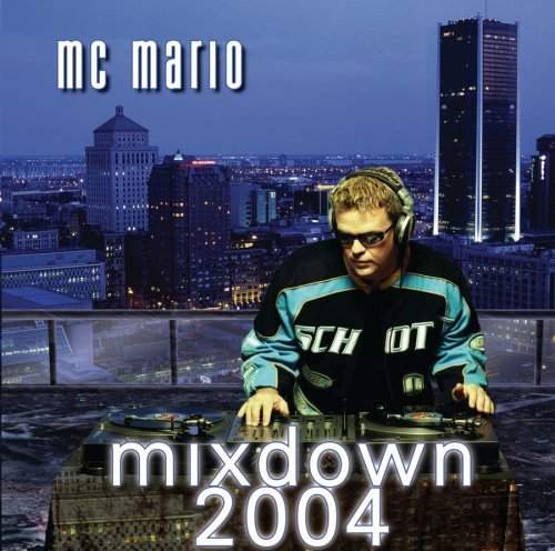 Mc Mario Mixdown 2004 Mc Mario Mixdown 2004 Import Can