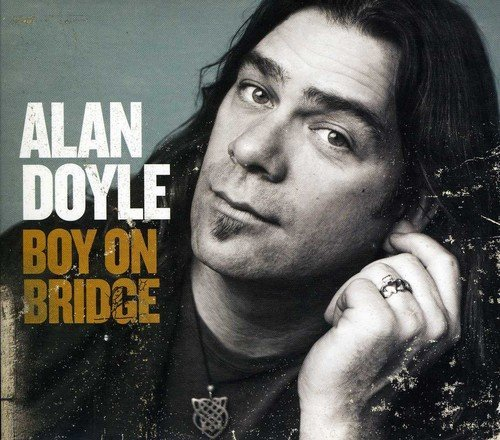 Alan Doyle Boy On Bridge Import Can
