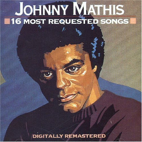 Johnny Mathis Sixteen Most Requested Songs