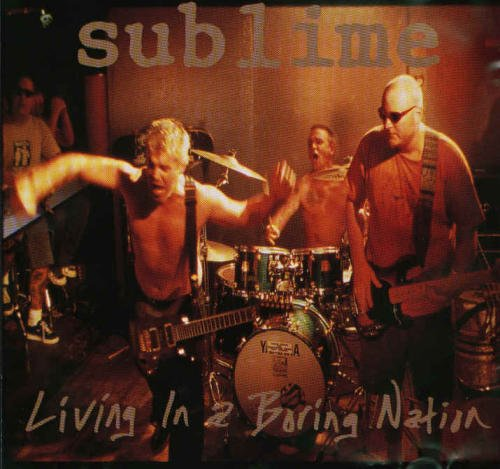 Sublime Living In A Boring Nation