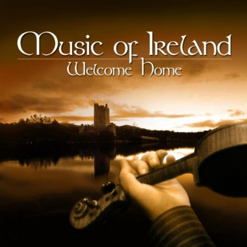Music Of Ireland Welcome Home