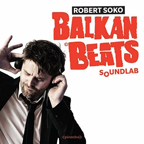 Robert Soko Balkanbeats Soundlab Digipak