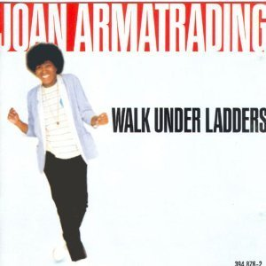 Joan Armatrading Walk Under Ladders