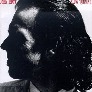 John Hiatt Slow Turning