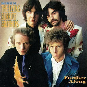 Flying Burrito Brothers Farther Along Best Of