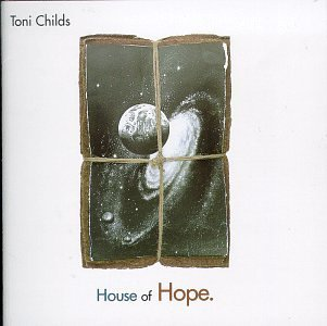 Toni Childs House Of Hope