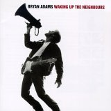 Bryan Adams Waking Up The Neighbours