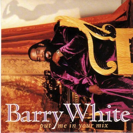 Barry White Put Me In Your Mix