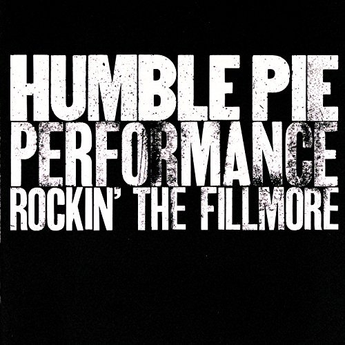 Humble Pie Performance Rockin The Fillmo