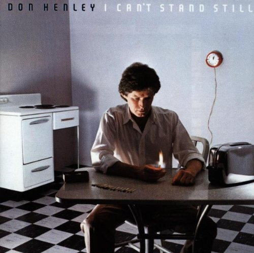 Don Henley I Can't Stand Still