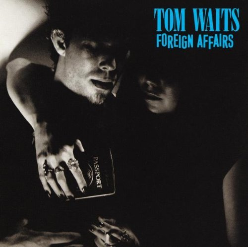 Waits Tom Foreign Affairs
