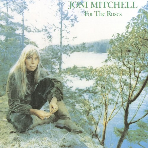 Joni Mitchell For The Roses For The Roses