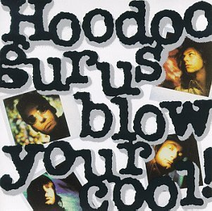 Hoodoo Gurus Blow Your Cool
