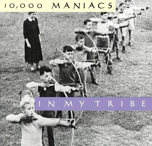 10000 Maniacs In My Tribe In My Tribe