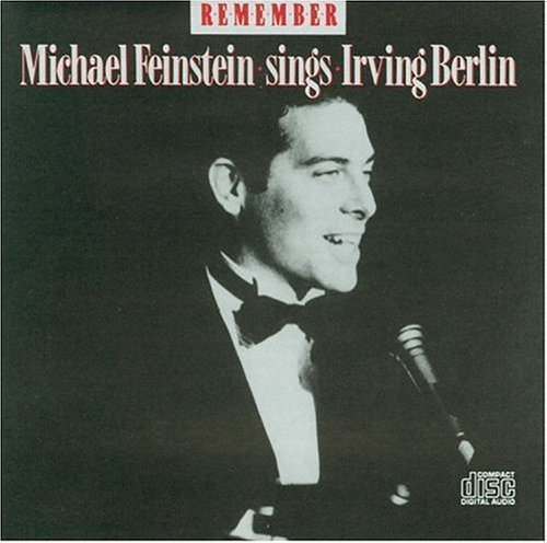 Michael Feinstein Remember Sings Irving Berlin