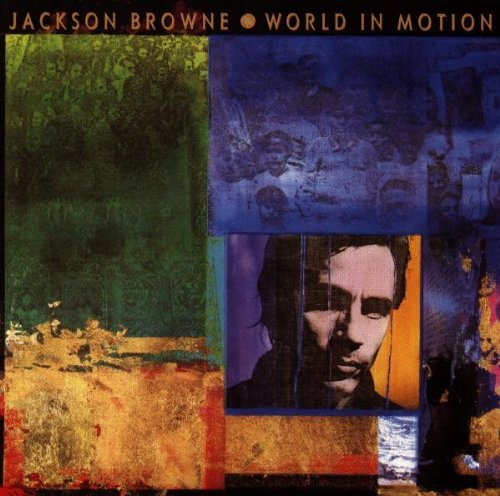 Jackson Browne World In Motion