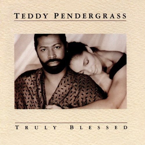Teddy Pendergrass Truly Blessed Truly Blessed