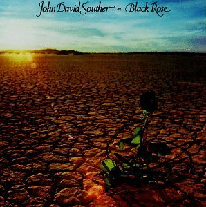 Souther John David Black Rose