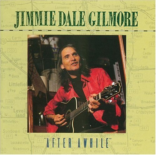 Jimmie Dale Gilmore After Awhile