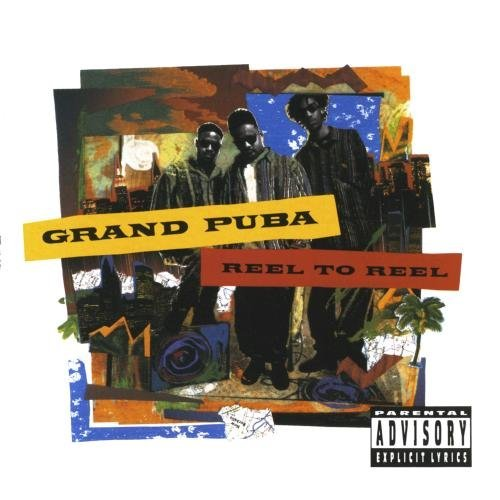 Grand Puba Reel To Reel Explicit Version