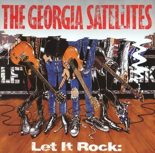 Georgia Satellites Let It Rock Best Of