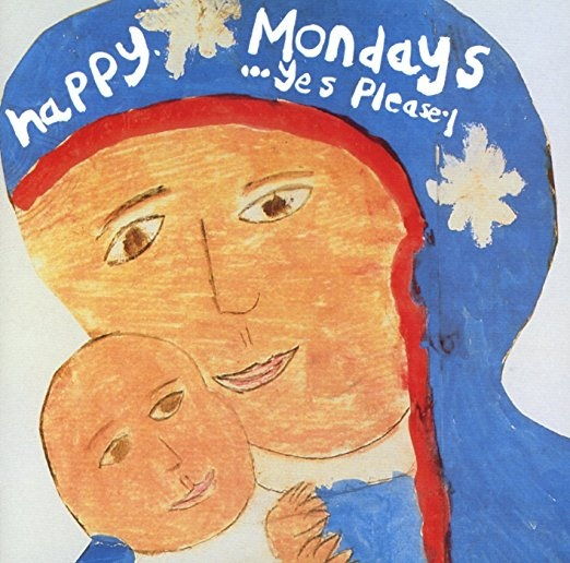 Happy Mondays Yes Please