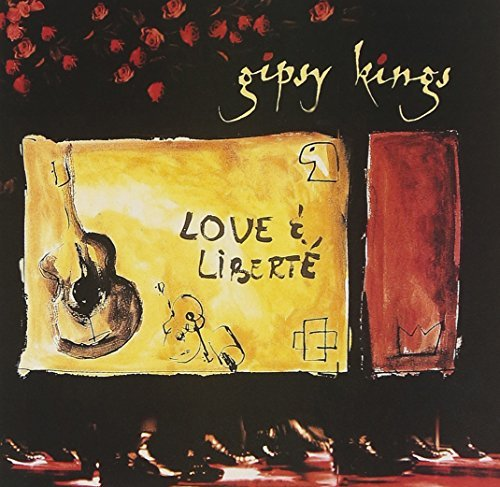 Gipsy Kings Love & Liberte Love & Liberte