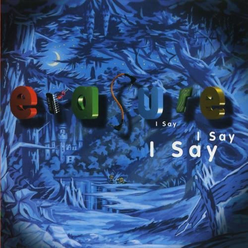 Erasure I Say I Say I Say CD R