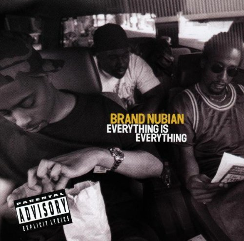 Brand Nubian Everything Is Everything Explicit Version