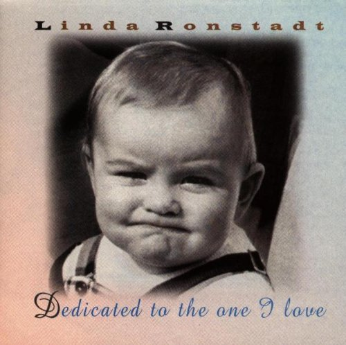Ronstadt Linda Dedicated To The One I Love