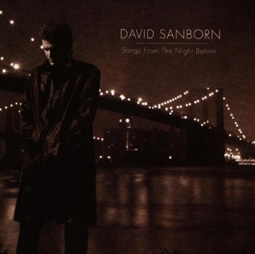David Sanborn Songs From The Night Before CD R