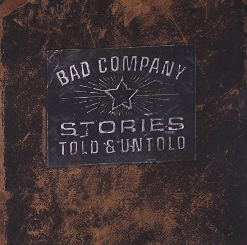 Bad Company Stories Told & Untold