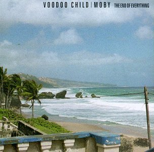 Moby Voodoo Child End Of Everything