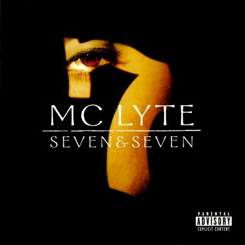 Mc Lyte Seven & Seven Explicit Version