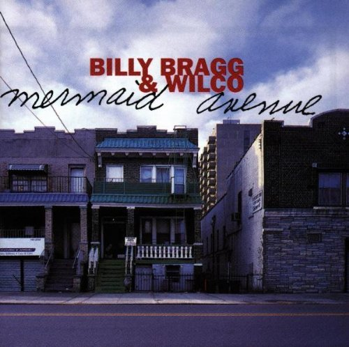 Wilco & Billy Bragg Mermaid Avenue