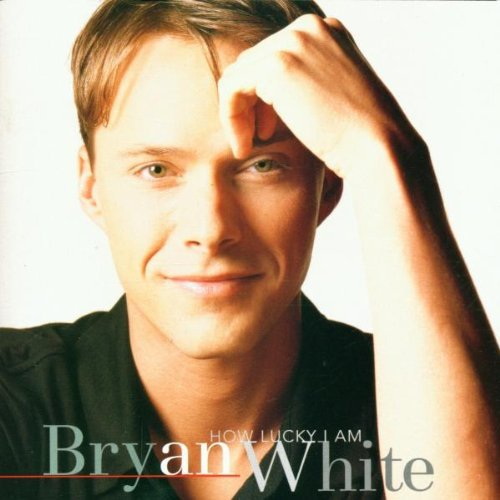Bryan White How Lucky I Am