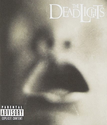 Deadlights Deadlights Explicit Version