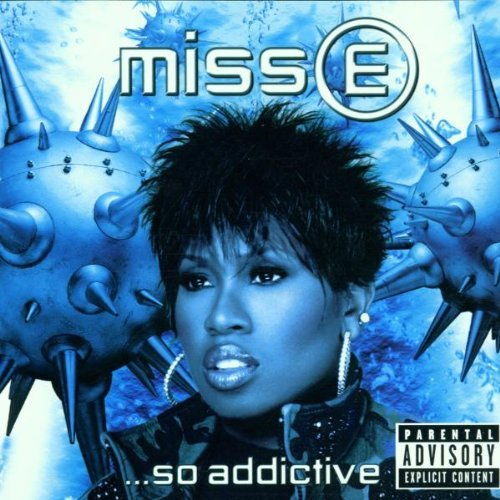 Missy Elliott Miss E So Addictive Explicit Version