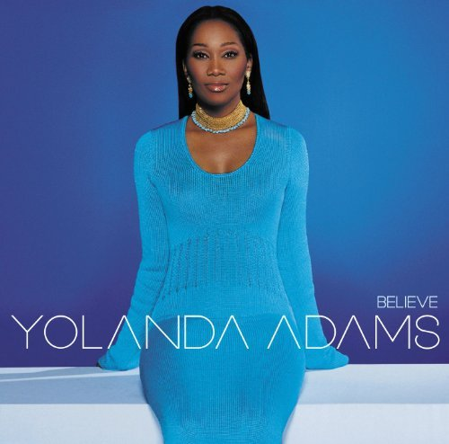 Yolanda Adams Believe