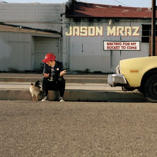 Jason Mraz Waiting For My Rocket To Come Waiting For My Rocket To Come