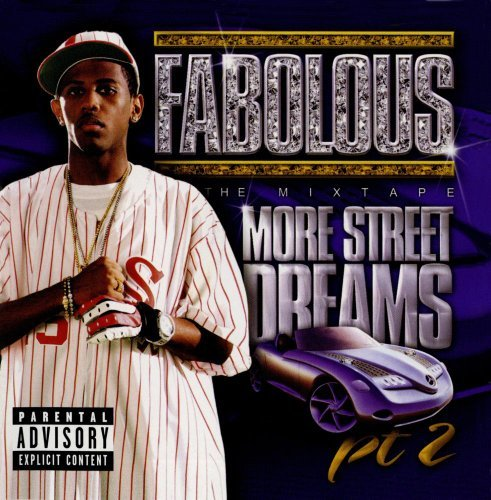 Fabolous More Street Dreams Pt. 2 Mix Explicit Version
