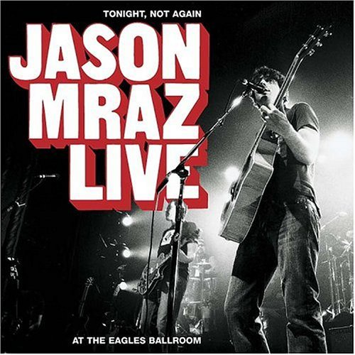 Jason Mraz Tonight Not Again Jason Mraz Live Incl. Bonus DVD