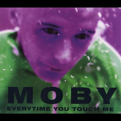 Moby Everytime You Touch Me
