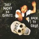 They Might Be Giants Back To Skull