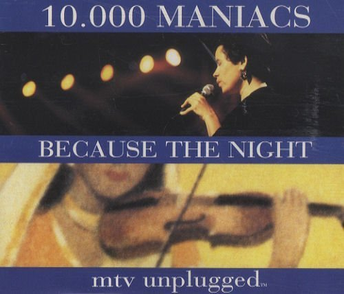 000 Maniacs 10 Because The Night