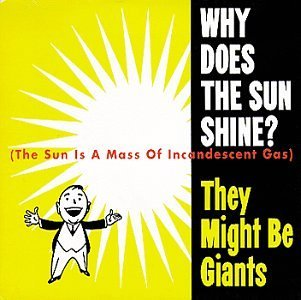 They Might Be Giants Why Does The Sun Shine?
