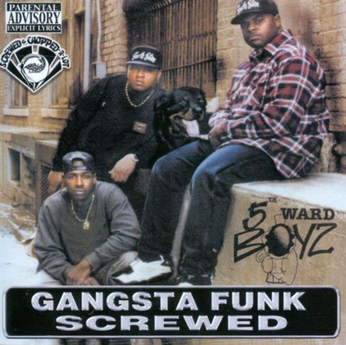 5th Ward Boyz Gangsta Funk Chopped & Screwed Explicit Version Screwed Version