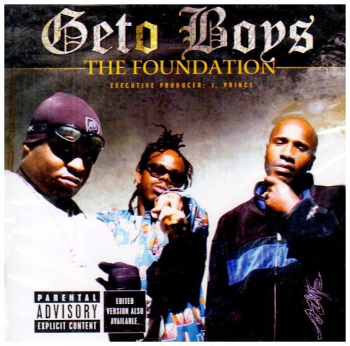 Geto Boys Foundation Explicit Version